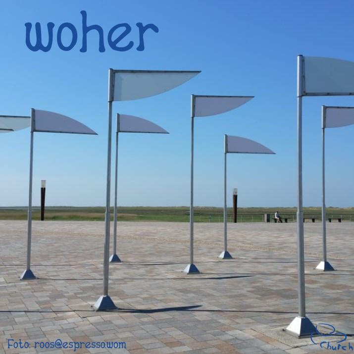 woher