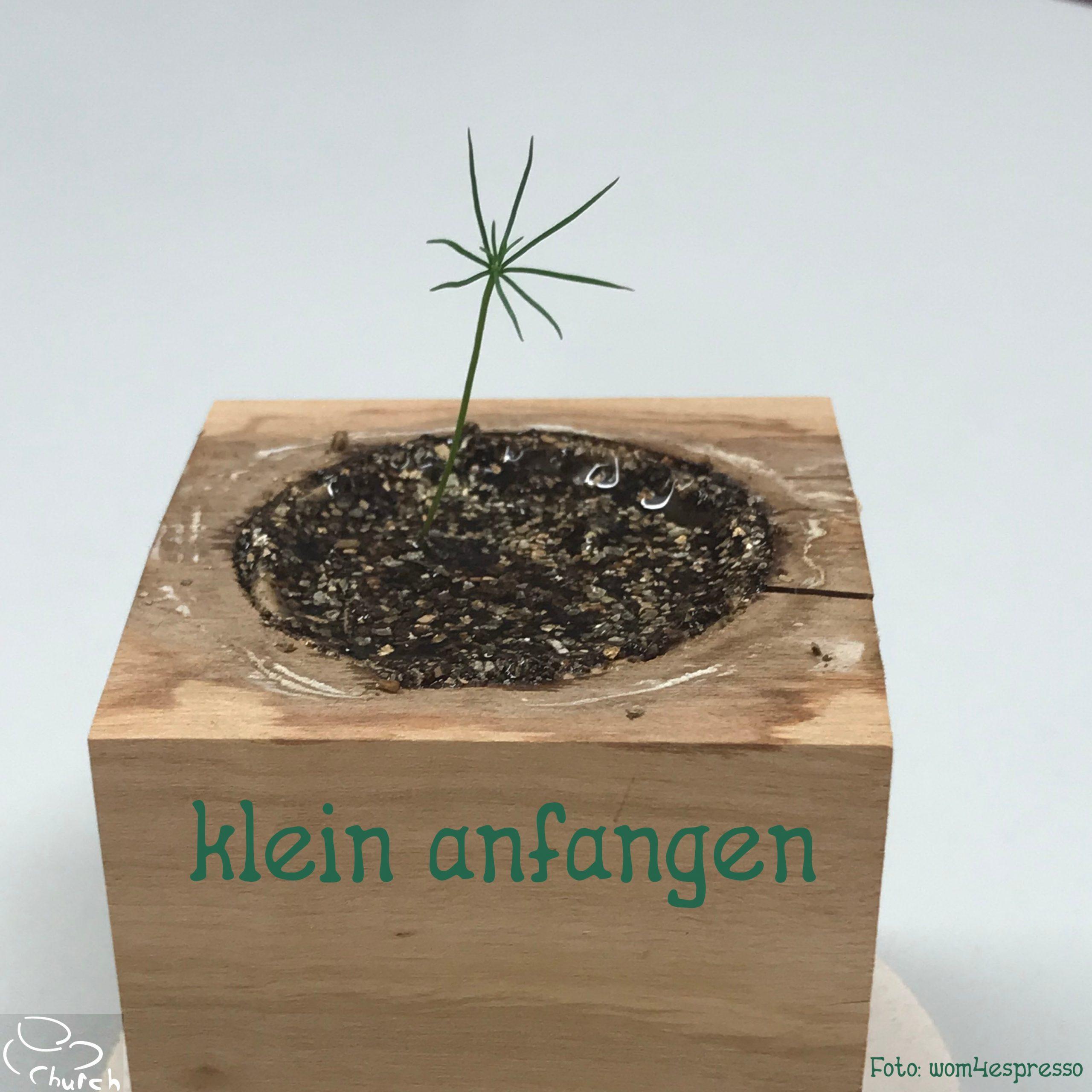 KLEIN ANFANGEN
